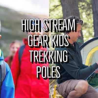 High Stream Gear Kids Trekking Poles Full Review
