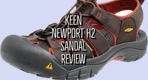 Keen Newport H2 Sandal Review