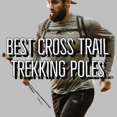 Best Cross Trail Trekking Poles Guide