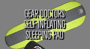 Gear Doctors Self Inflating Sleeping Pad Review